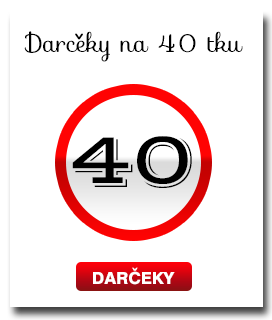 Darek k 40 narodenin m Netradin dareky, origin lne