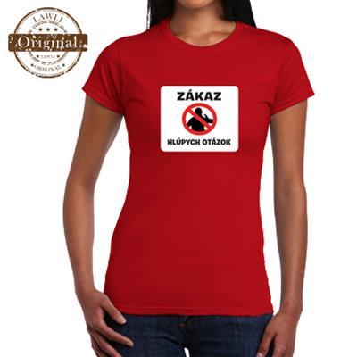 bbacb4fe15a Vtipné tričká - Zákaz hlúpych otázok