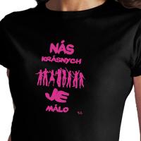 57927ce89b4 Vtipné tričká - Nás krásnych je málo