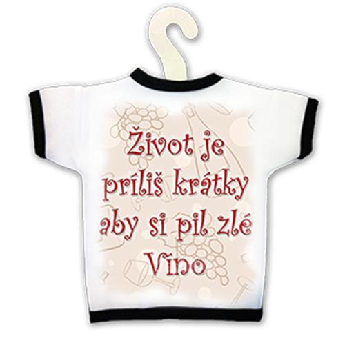 e42d3a3d3bb Tričko na fľašu - Život je príliš ktátky aby si pil zlé Víno empty